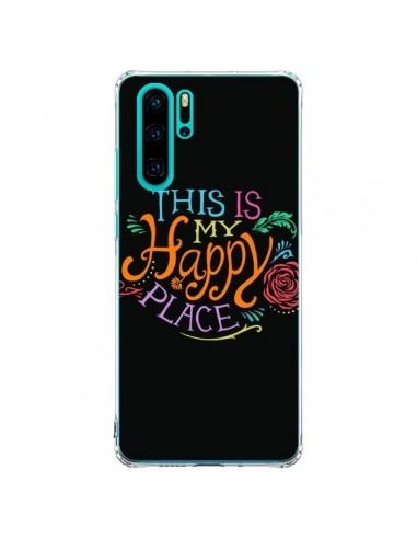 Coque Huawei P30 Pro This is my Happy...