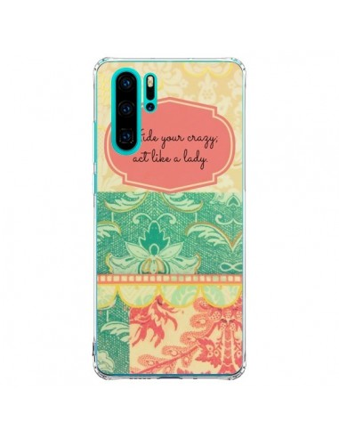 Coque Huawei P30 Pro Hide your Crazy,...