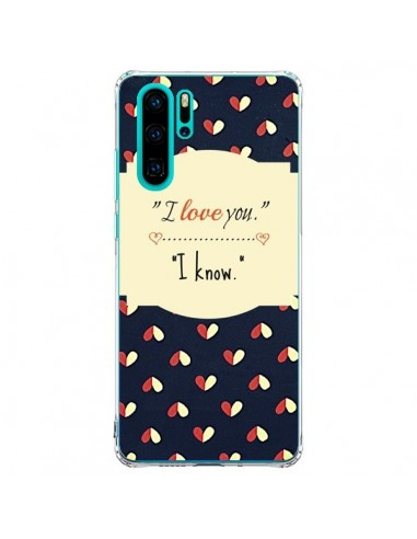 Coque Huawei P30 Pro I love you - R...