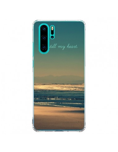 Coque Huawei P30 Pro Be still my...