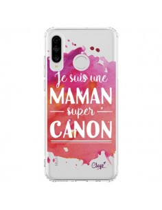 Coque Huawei P30 Lite Je suis une Maman super Canon Rose Transparente - Chapo